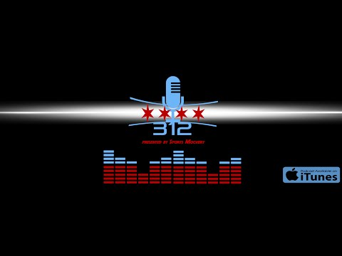 Chicago Sports Podcast - The 312