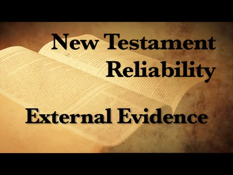 5. The Reliability of the New Testament (External Evidence)