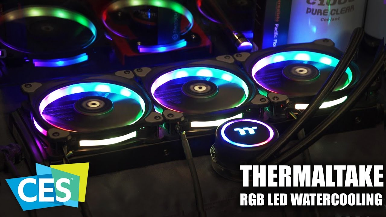Ces 2017 Thermaltake Rgb Led Watercooling And Accessories