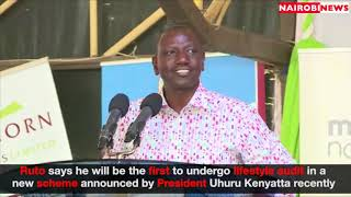 DP Ruto: I'll be first to undergo lifestyle audit