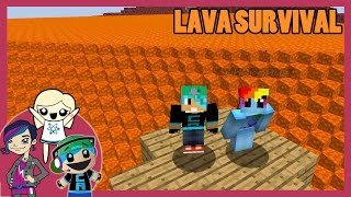 Lava Survival - Who will die first! With Radiojh Audrey and Cybernova - Minecraft
