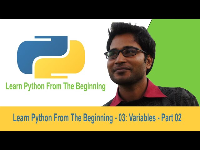 Learn Python From The Beginning - 03: Variables - part 2