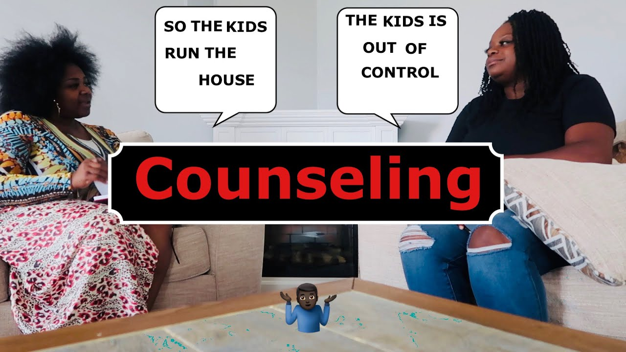 THE KIDS IS OUT OF CONTROL WE NEED COUNSELING