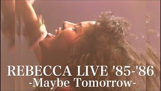 REBECCA LIVE '85-Maybe Tomorrow-