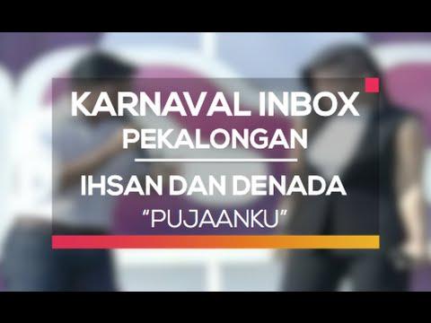 Download lagu gratis Ihsan dan Denada - Pujaanku (Karnaval Inbox Pekalongan) terbaik