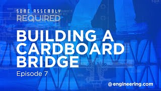 "In this episode of ""Some Assembly Required,"" Shawn Wasserman (in for Torben Ruddock) builds a cardboard bridge for temporary"