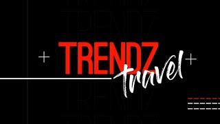 Trendz Travel, 13 May 2018 thumbnail