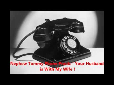 WBLK Nephew Tommy Phone Prank: Your Husband is With My Wife