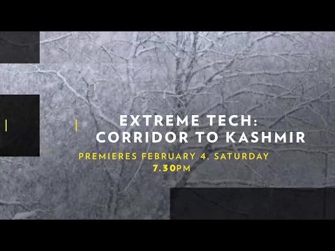 Extreme Tech: Corridor to Kashmir