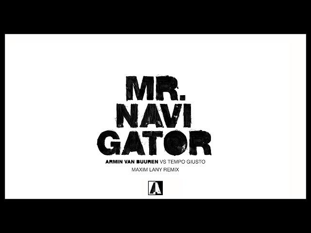 Armin van Buuren vs Tempo Giusto - Mr. Navigator (Maxim Lany Remix)