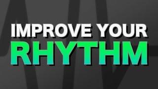 How to improve your rhythm