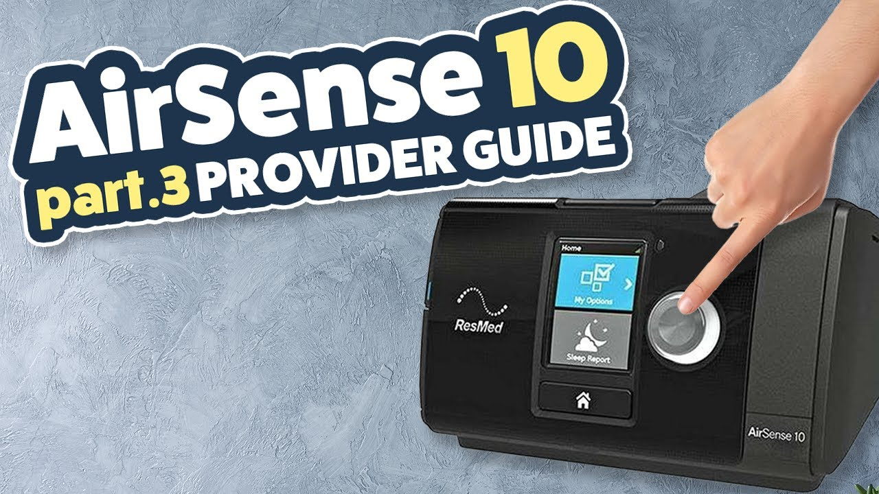 Resmed Airsense 10 Review Tutorial Part 3 Of 3 Clinical Menu
