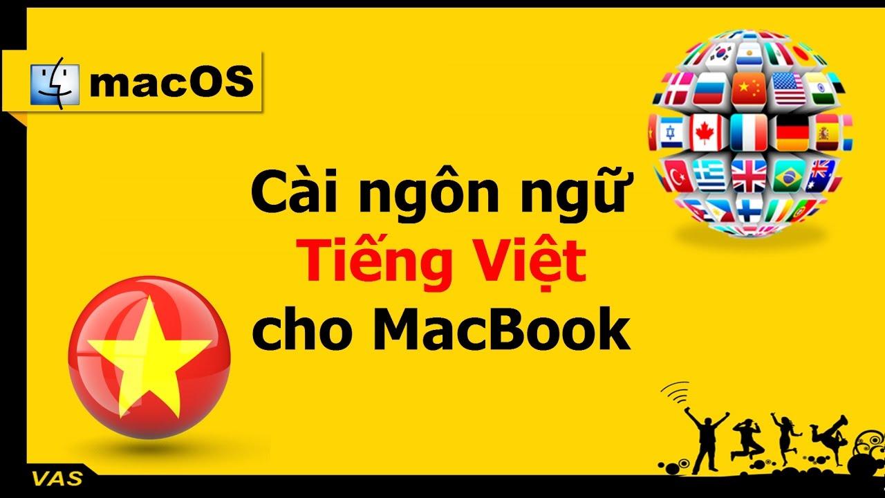 [MacBook – macOS] – Hướng dẫn cài ngôn ngữ tiếng Việt cho MacBook