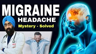 Migraine Headache - The Mystery Solved | Dr.Education (Eng)