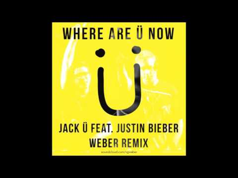 Jack Ü feat. Justin Bieber - Where Are Ü Now (Weber Remix)