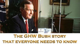 The GHW Bush story that everyone needs to know