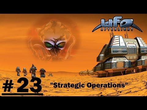 "UFO: Afterlight - #23 ""Strategic Operations"""