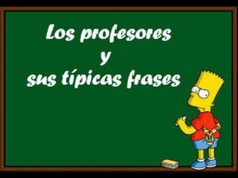 20 Frases Tipicas De Los Profesores