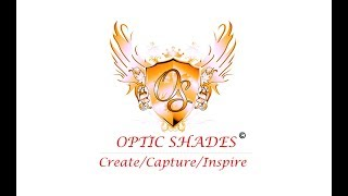Optic Shades - Create/Capture/Inspire