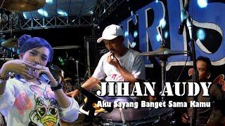 Gambar cover MERISTA - Jihan Audy Aku sayang banget sama kamu. Cover KY AGENG (cak met).