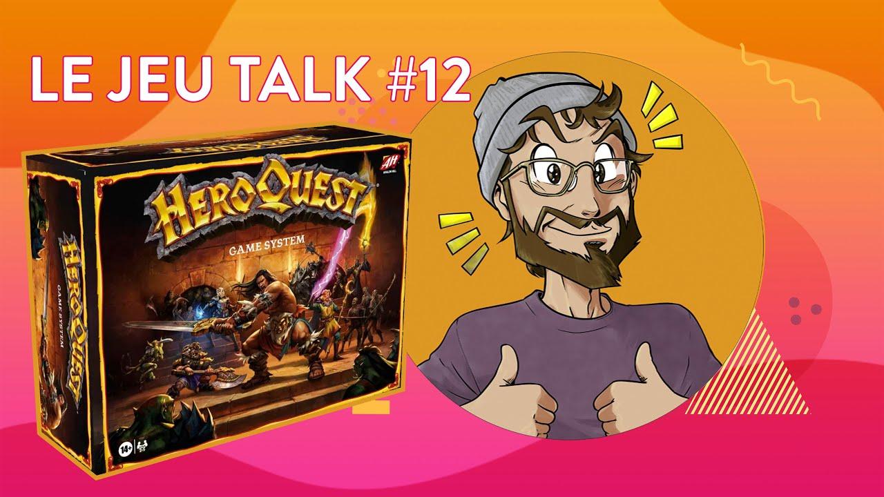 [Review] JEUTALK #12 L'appel du nouveau Heroquest, retour gagnant ??