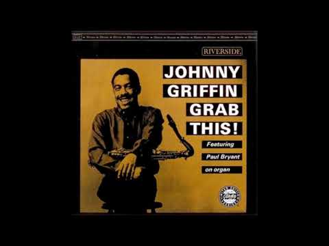 Johnny Griffin  - Grab This! ( Full Album )