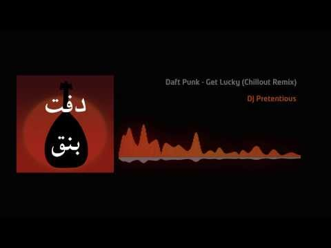Get Lucky (Oriental Chillout Remix) - DJ Pretentious