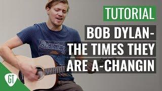Bob Dylan - The Times They Are a-Changin' | Gitarren Tutorial Deutsch