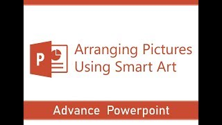 Learning PowerPoint Advance Tips & Tricks | Arranging Picture Using Smart Art |  Easy Steps in PPT