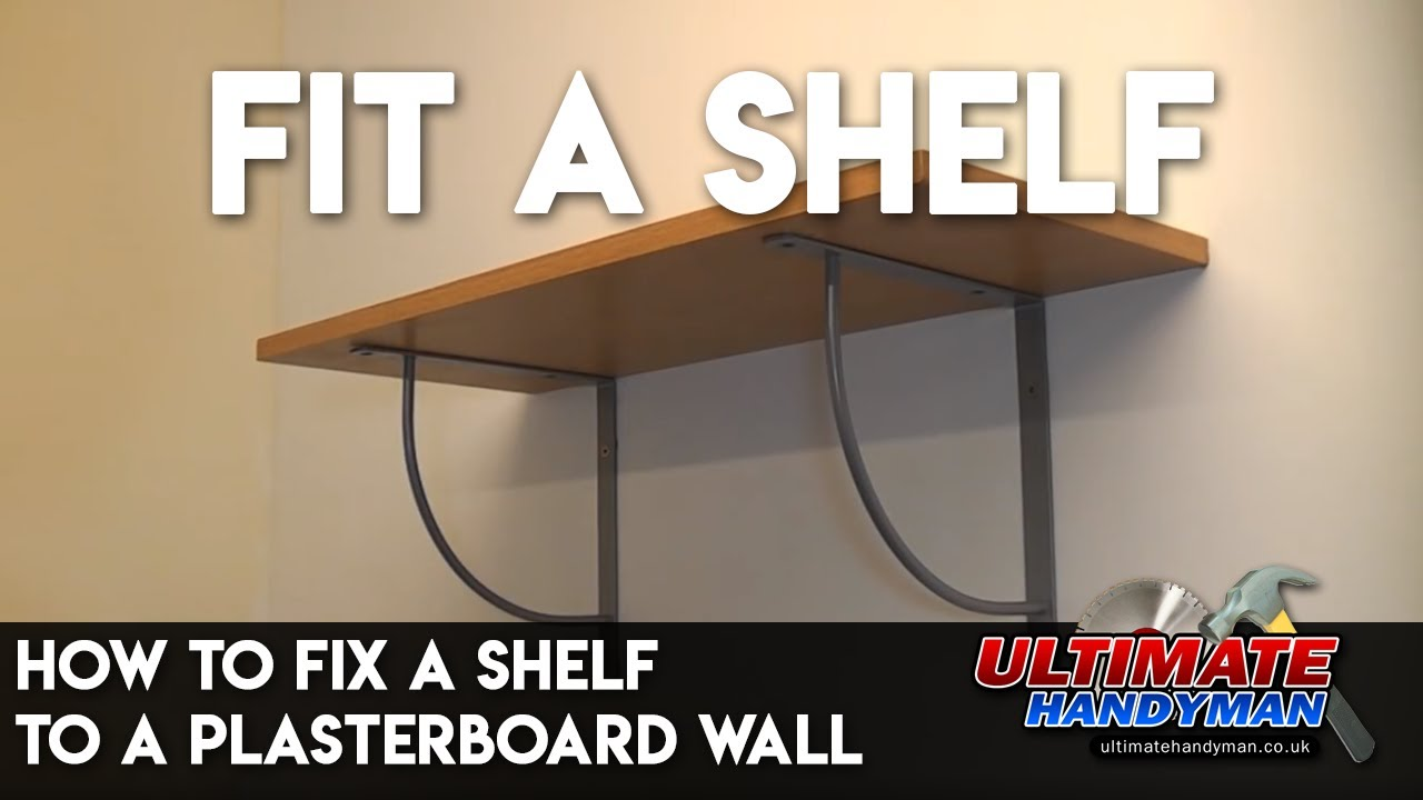 How to Fix a Shelf to a Plasterboard Wall - YouTube