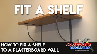 How to Fix a Shelf to a Plasterboard Wall