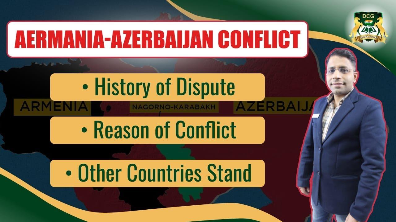 Armenia Azerbaijan Conflict Nagorno Karabakh Conflict Current Affairs Youtube
