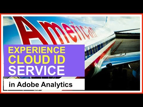 Adobe Analytics: EXPERIENCE CLOUD ID aka MCID (2018) || American Airlines Audit