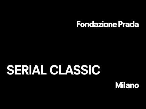 Fondazione Prada Milano | Serial Classic | Exhibition video