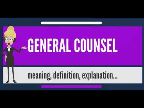 What is GENERAL COUNSEL? What does GENERAL COUNSEL mean? GENERAL COUNSEL meaning & explanation