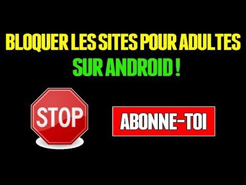 Bloquer Les Sites Pour Adultes Sur Android Methode 2018 Youtube