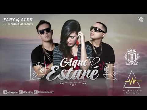 Fary & Alex ft Shadia Melody - Aqui Estaré