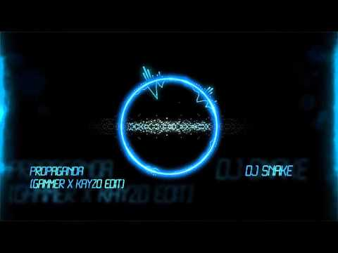 DJ Snake - Propaganda (Gammer X Kayzo Edit)