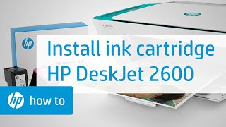 How To Install Setup Ink Cartridges In The Hp Deskjet 2600 All-in-one Printer  