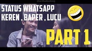 Gambar cover Kumpulan Video Status Whatsapp Bikin Baper, Lucu, Keren #Part1