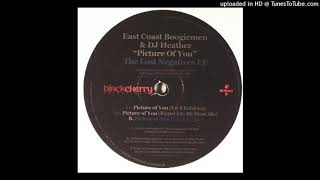 East Coast Boogiemen & DJ Heather | Picture Of You (Ripped Into My Heart Mix)