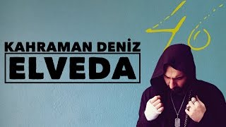 kahraman deniz elveda official audio