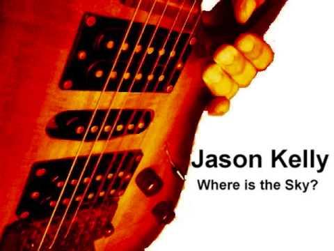 Jason Kelly  Where is the Sky?