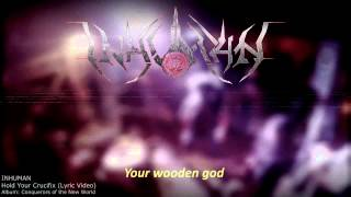 "Inhuman - ""Hold Your Crucifix"" Official Lyric Video"