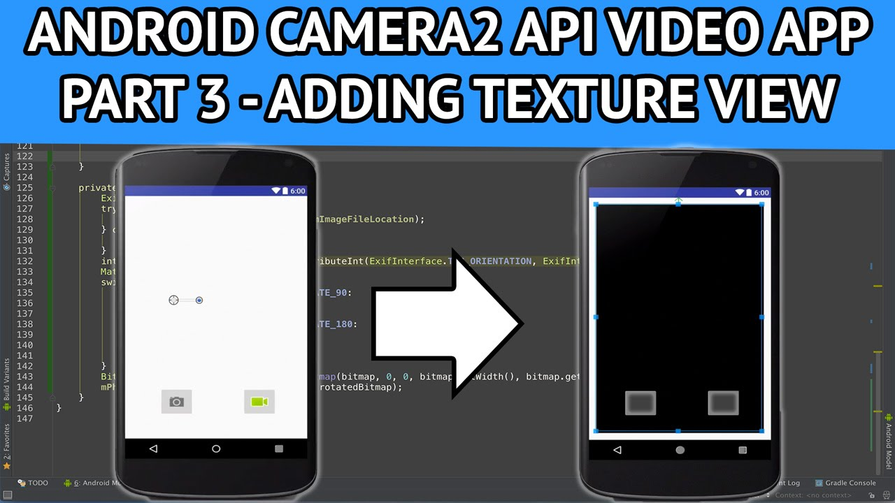Android Camera2 API Video App - Part 3 Adding TextureView for displaying  the preview