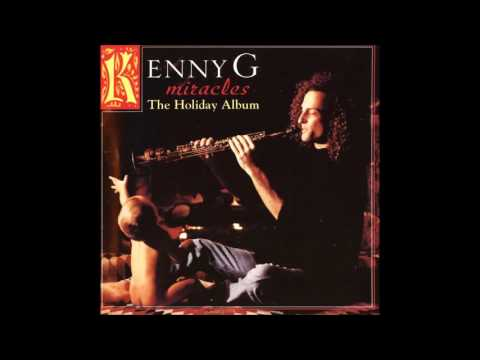 Kenny G -  Miracles  (The Holiday Album).
