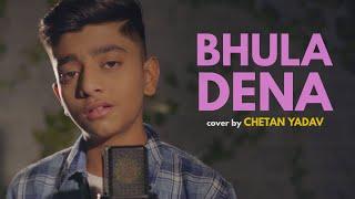 Bhula Dena   cover by Chetan Yadav   Aashiqui 2   Aditya Roy Kapur   Shraddha Kapoor   Mustafa Zahid
