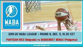 2019-20 WABA R8 Partizan 1953-Buducnost Bemax (05/12, 15.30 CET)