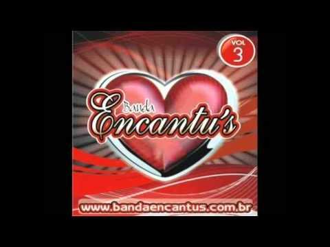 BANDA ENCANTUS VOL 3 VERDADEIRO AMOR CD 2011 COMPLETO SO RELEMBRANDO EM 2016