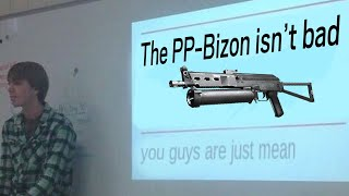 The PP-Bizon isn't bad, you guys are just mean